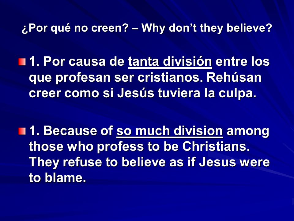 ¿Por qué no creen.– Why dont they believe. 7. Porque son orgullosos.