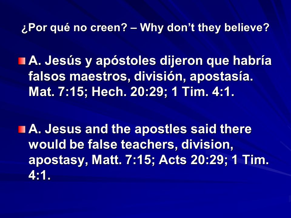 ¿Por qué no creen.– Why dont they believe. B.