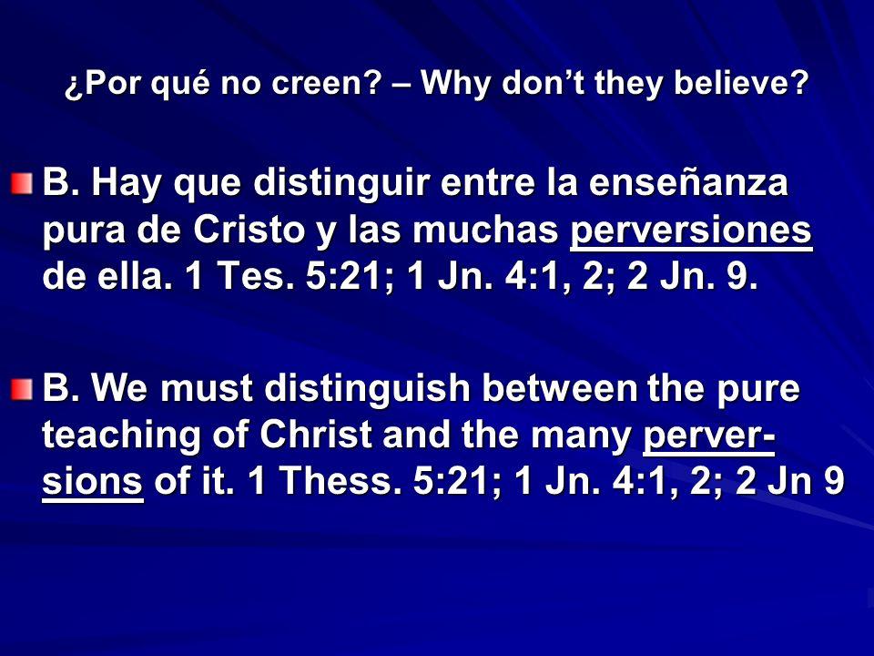 ¿Por qué no creen.– Why dont they believe. C. Muchos prefieren superstición, fábulas, 2 Tim.