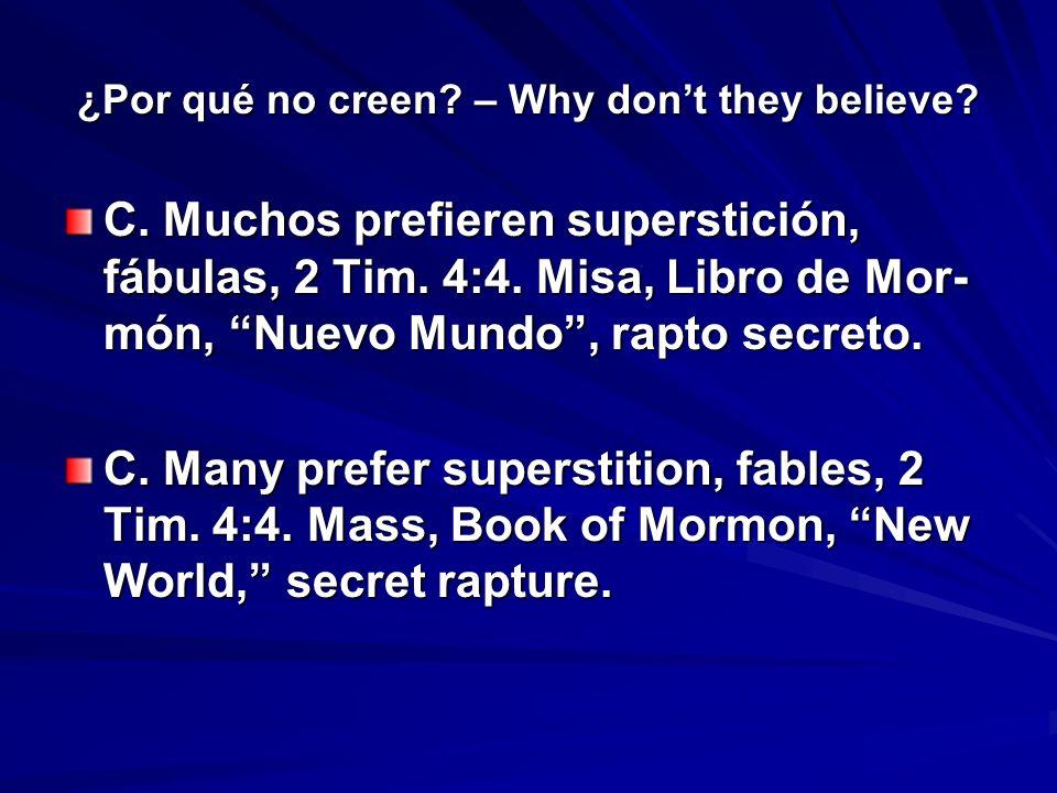 ¿Por qué no creen.– Why dont they believe. D. Cristo no quiere división, Jn.