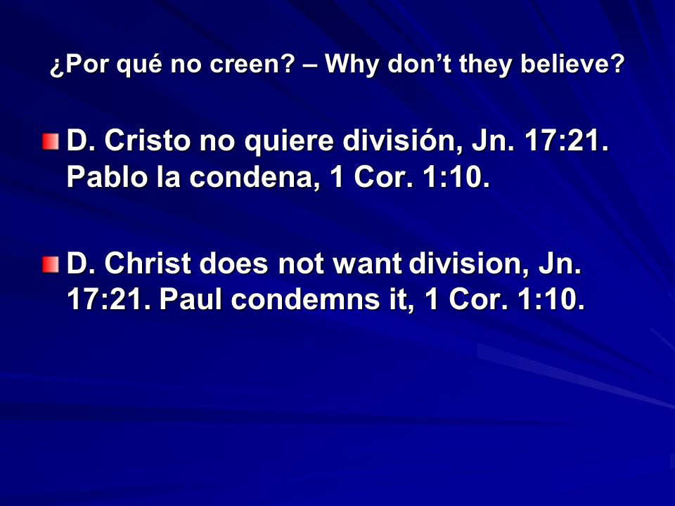 ¿Por qué no creen.– Why dont they believe. A.