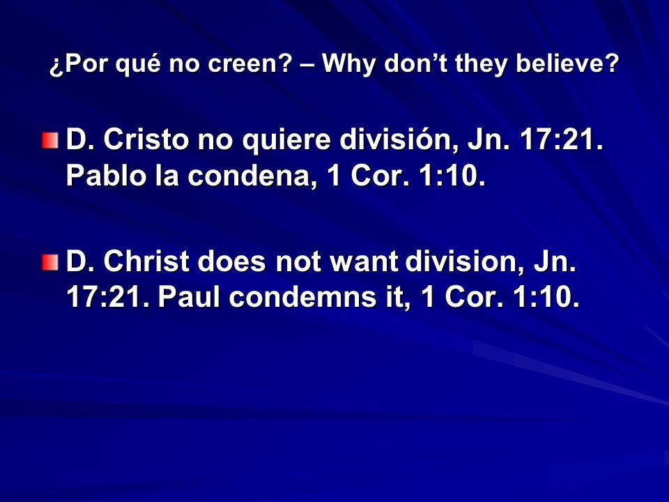 ¿Por qué no creen. – Why dont they believe. D. Cristo no quiere división, Jn.