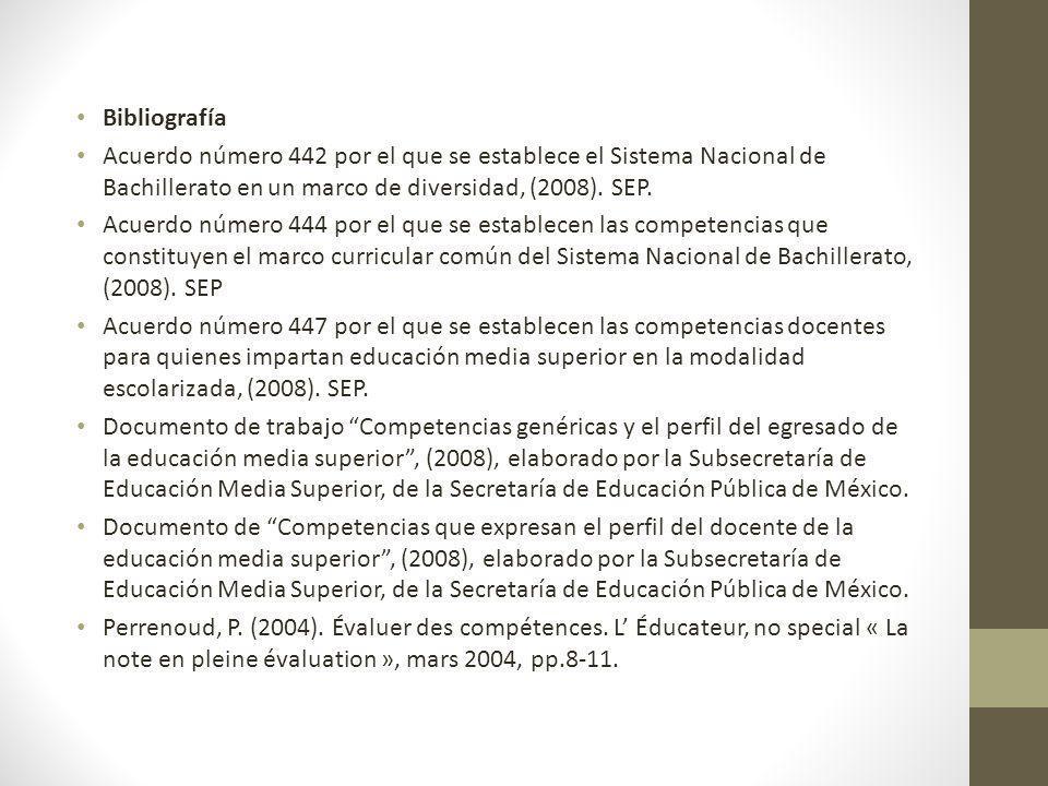 Bibliografía Acuerdo número 442 por el que se establece el Sistema Nacional de Bachillerato en un marco de diversidad, (2008). SEP. Acuerdo número 444