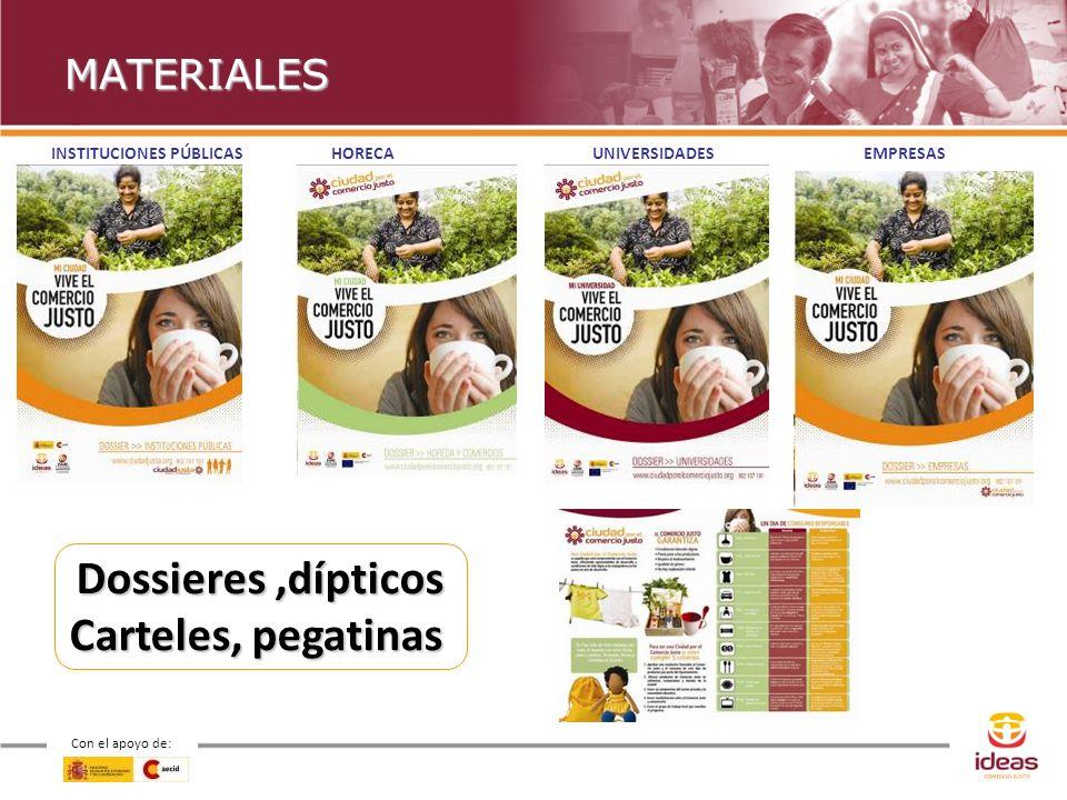 Con el apoyo de: MATERIALES INSTITUCIONES PÚBLICAS HORECA UNIVERSIDADES EMPRESAS Dossieres,dípticos Carteles, pegatinas