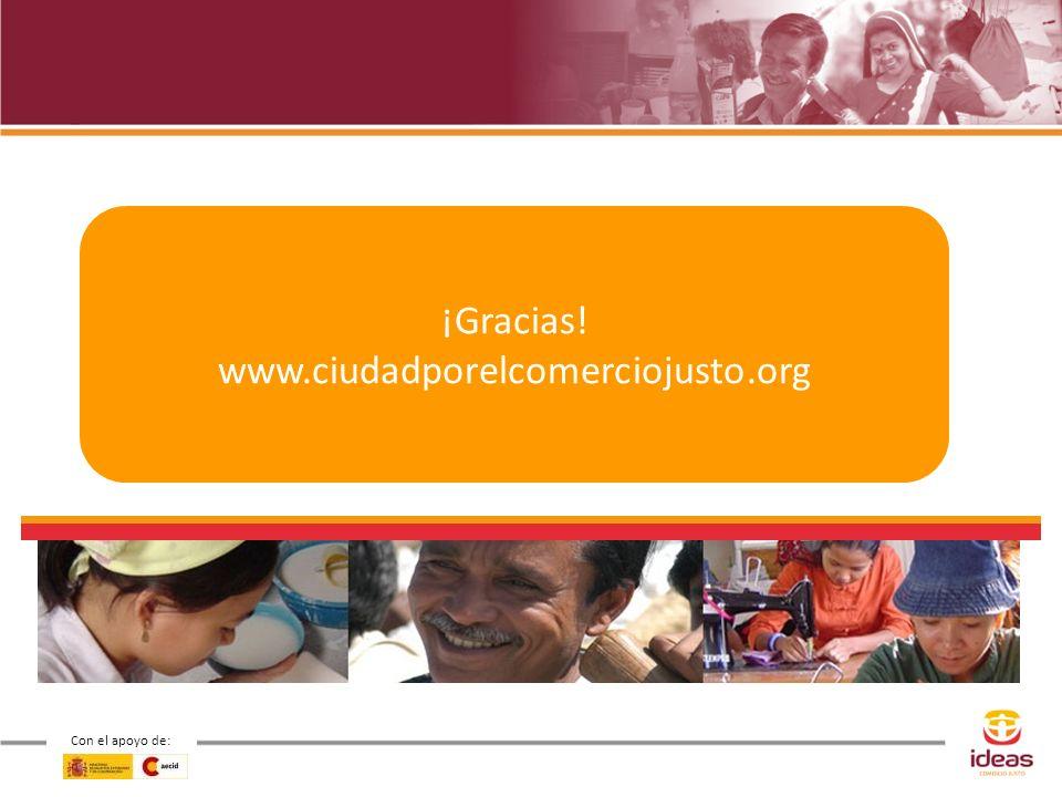 ¡Gracias! www.ciudadporelcomerciojusto.org