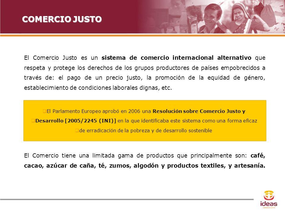 Con el apoyo de: COMERCIO JUSTO El Comercio Justo es un sistema de comercio internacional alternativo que respeta y protege los derechos de los grupos productores de países empobrecidos a través de: el pago de un precio justo, la promoción de la equidad de género, establecimiento de condiciones laborales dignas, etc.