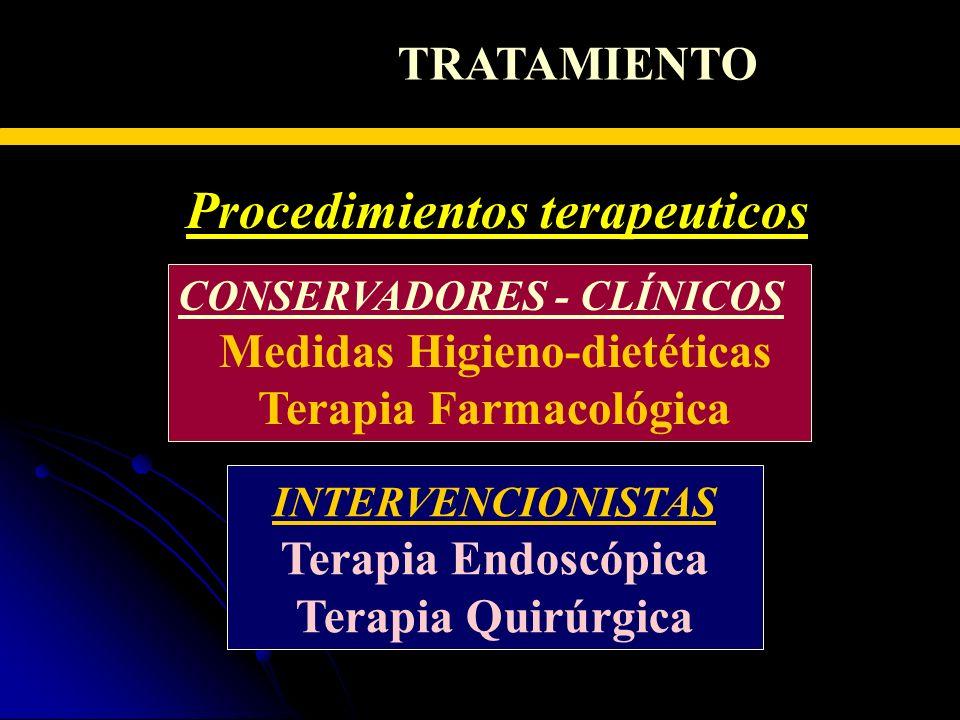 ERGE - TRATAMIENTO Procedimientos terapeuticos CONSERVADORES - CLÍNICOS Medidas Higieno-dietéticas Terapia Farmacológica INTERVENCIONISTAS Terapia End