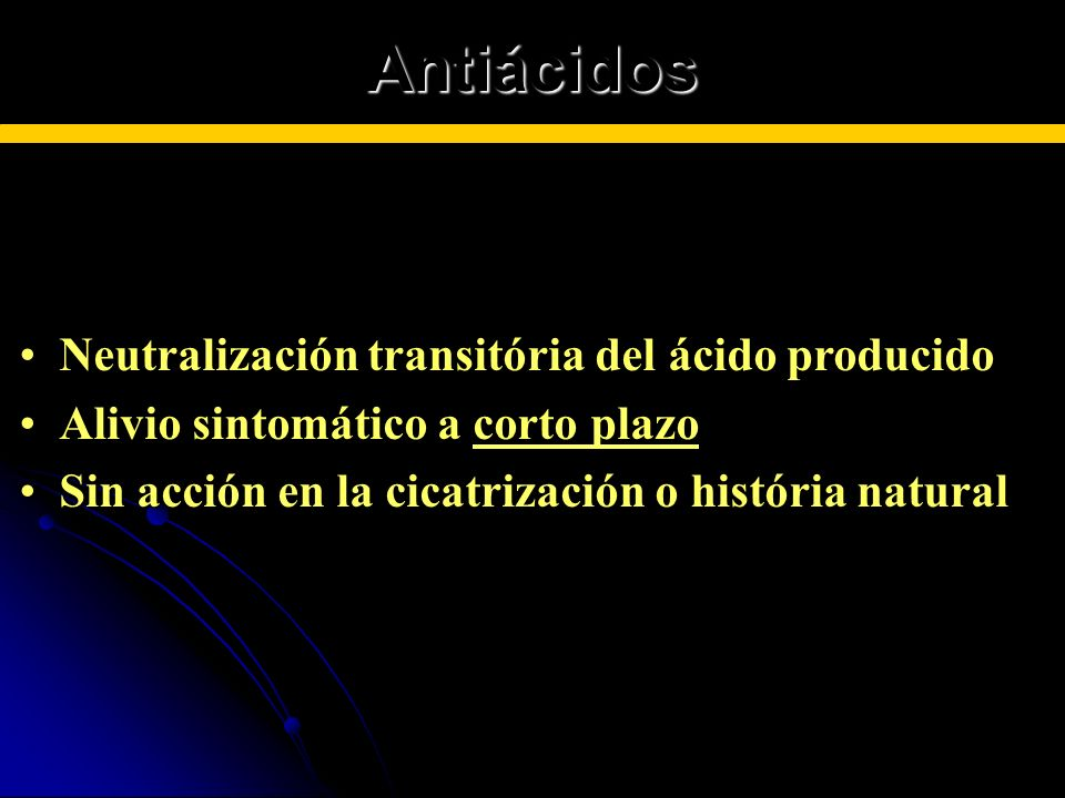 Antiácidos Neutralización transitória del ácido producidoNeutralización transitória del ácido producido Alivio sintomático a corto plazoAlivio sintomá