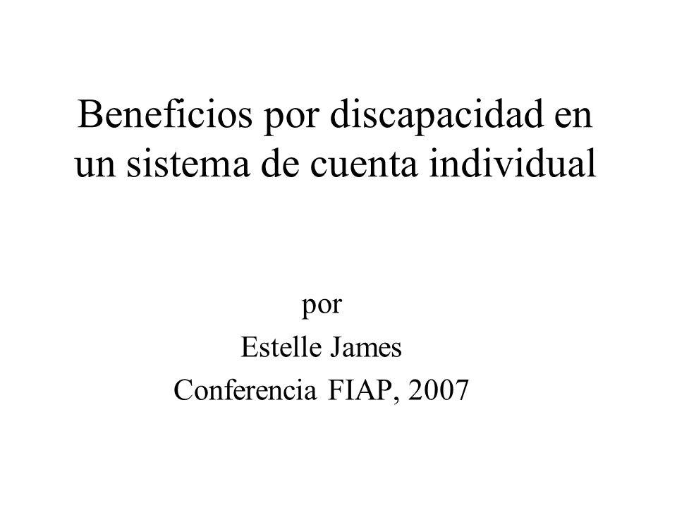 Beneficios por discapacidad en un sistema de cuenta individual por Estelle James Conferencia FIAP, 2007