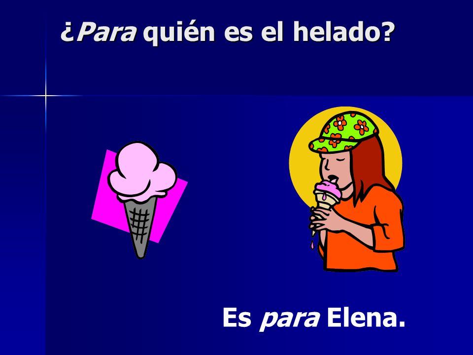 Es para Elena.