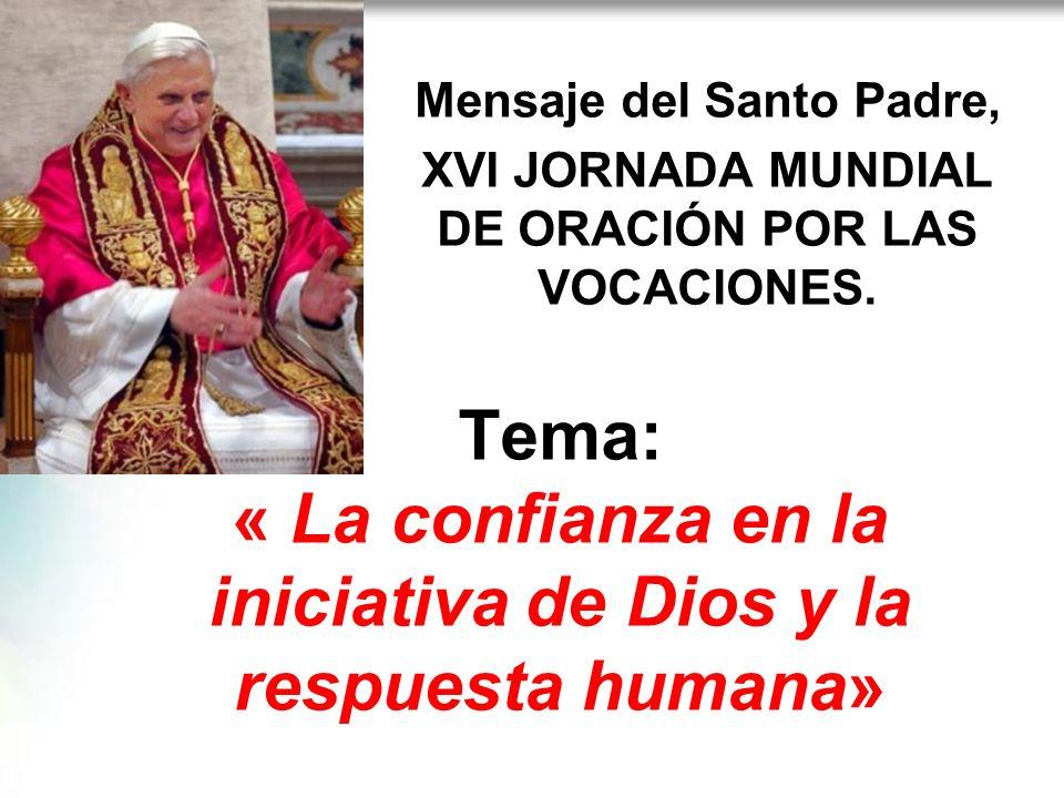 Mensaje del Santo Padre, XVI JORNADA MUNDIAL DE ORACIÓN POR LAS VOCACIONES.
