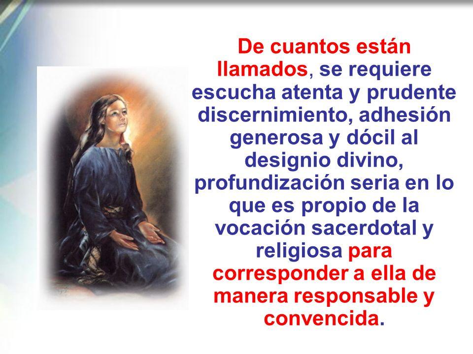 Tenemos que rezar para que en todo el pueblo cristiano crezca la confianza en Dios, convencido de que el «dueño de la mies» no deja de pedir a algunos