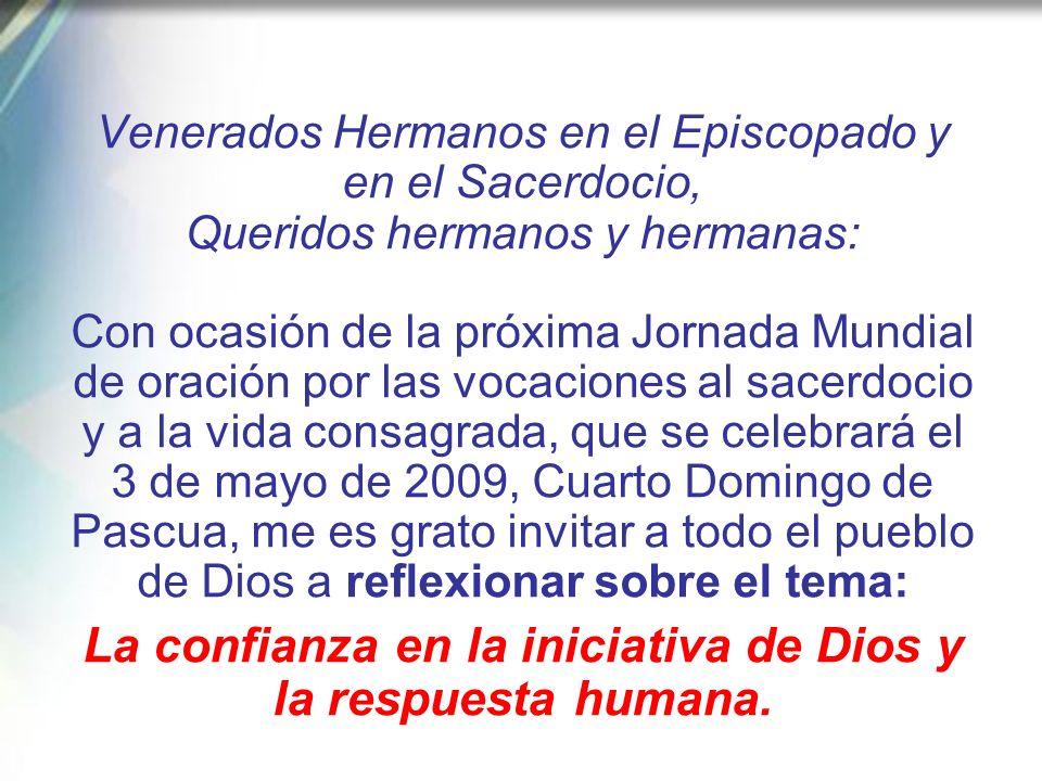 Mensaje del Santo Padre, XVI JORNADA MUNDIAL DE ORACIÓN POR LAS VOCACIONES. Tema: « La confianza en la iniciativa de Dios y la respuesta humana»