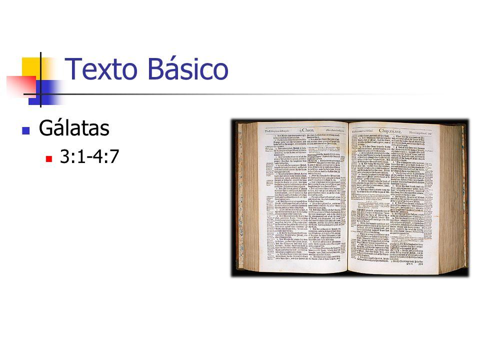 Texto Básico Gálatas 3:1-4:7