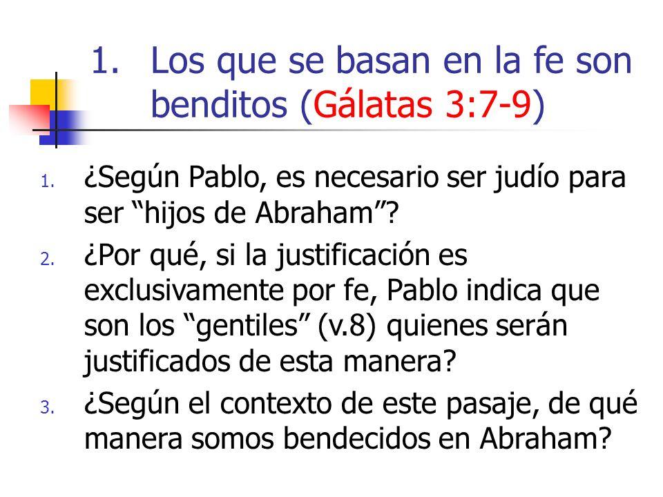1. ¿Según Pablo, es necesario ser judío para ser hijos de Abraham? 2. ¿Por qué, si la justificación es exclusivamente por fe, Pablo indica que son los