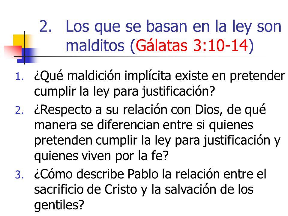 1. ¿Qué maldición implícita existe en pretender cumplir la ley para justificación? 2. ¿Respecto a su relación con Dios, de qué manera se diferencian e