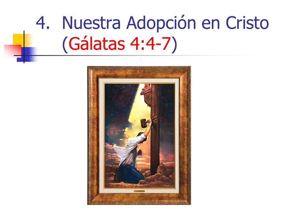 4.Nuestra Adopción en Cristo (Gálatas 4:4-7)