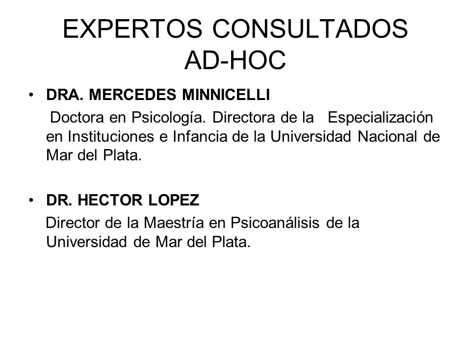 EXPERTOS CONSULTADOS AD-HOC DRA.MERCEDES MINNICELLI Doctora en Psicología.