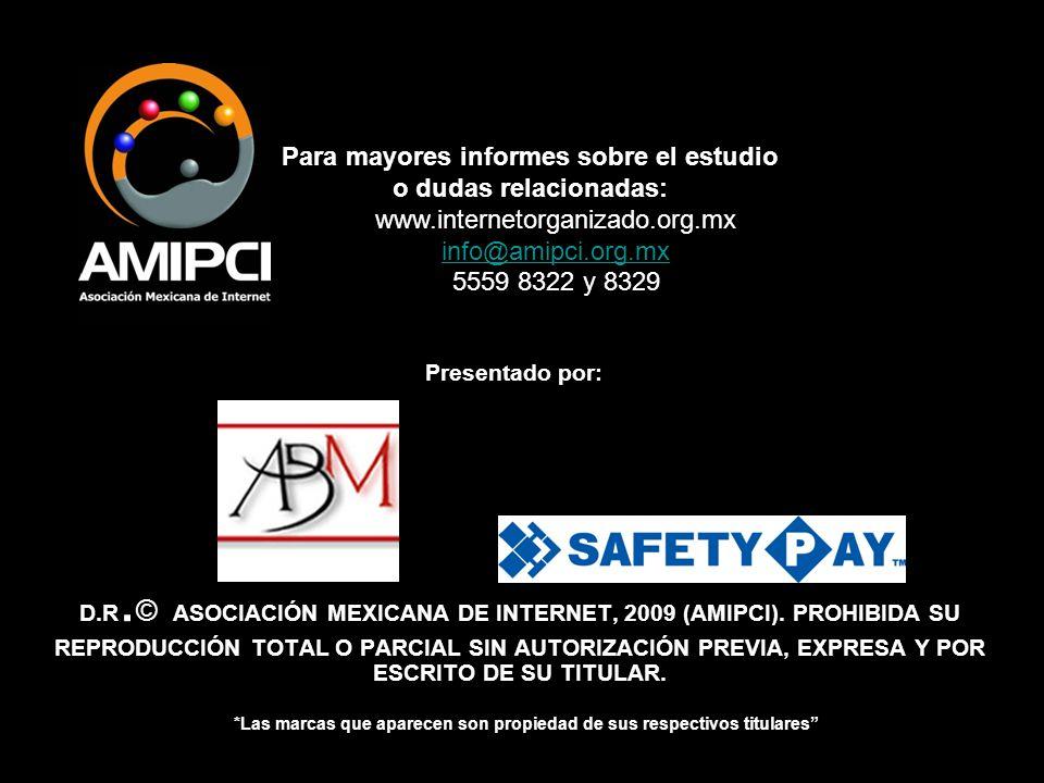 D.R. © ASOCIACIÓN MEXICANA DE INTERNET, 2009 (AMIPCI).