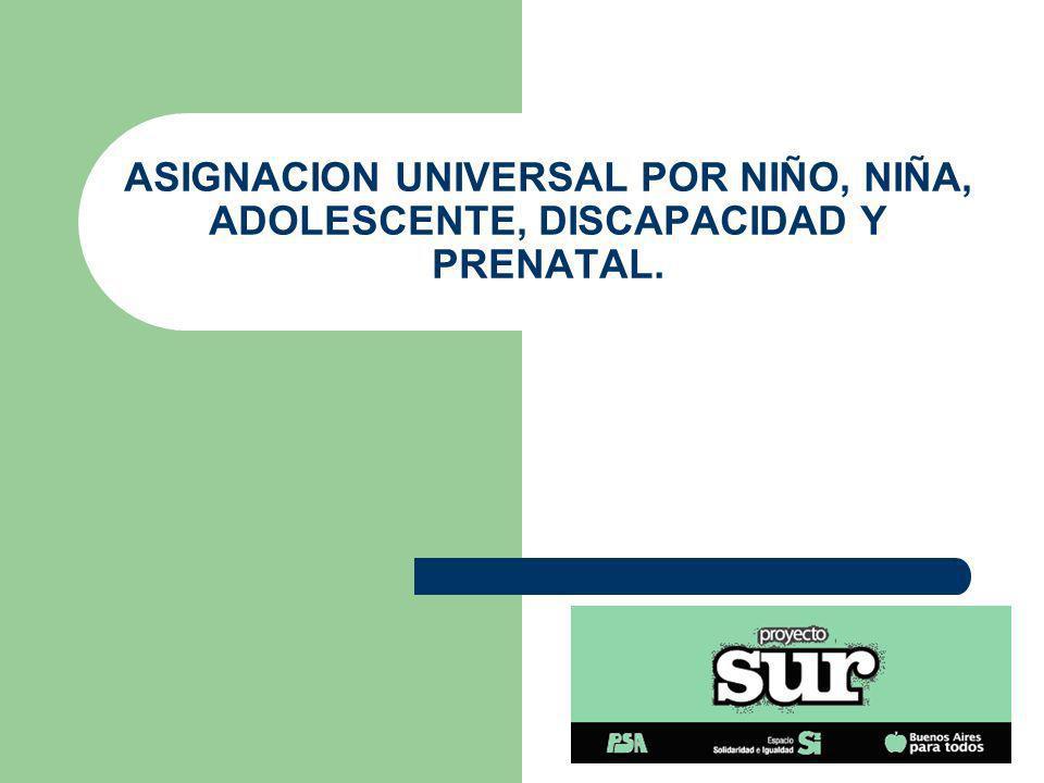 Prestaciones: 1.Asignación universal por niño, niña y adolescente.