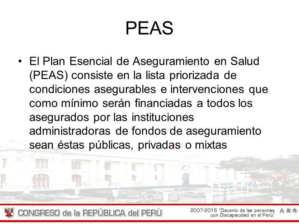 PEAS El Plan Esencial de Aseguramiento en Salud (PEAS) consiste en la lista priorizada de condiciones asegurables e intervenciones que como mínimo ser