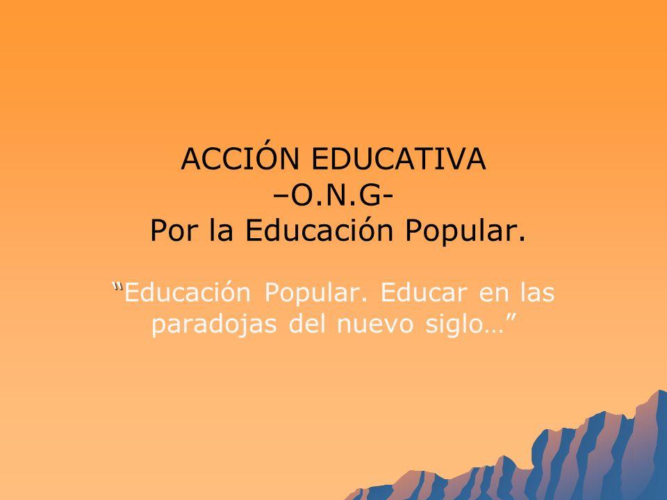 Ser una institución de Educación Popular implica: Lectura critica de la realidad Opción ético-político-pedagógica por los sectores populares Dialogo de saberes y negociación cultural