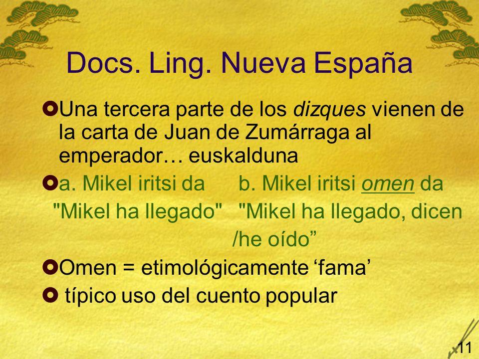 Docs. Ling. Nueva España Una tercera parte de los dizques vienen de la carta de Juan de Zumárraga al emperador… euskalduna a. Mikel iritsi da b. Mikel