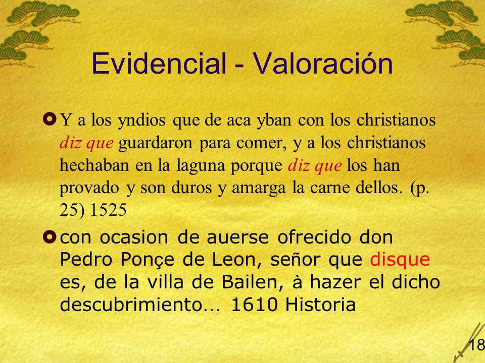 Evidencial - Valoración Y a los yndios que de aca yban con los christianos diz que guardaron para comer, y a los christianos hechaban en la laguna por