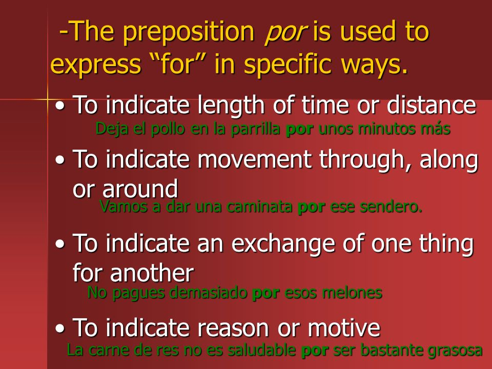 -The preposition por is used to express for in specific ways.