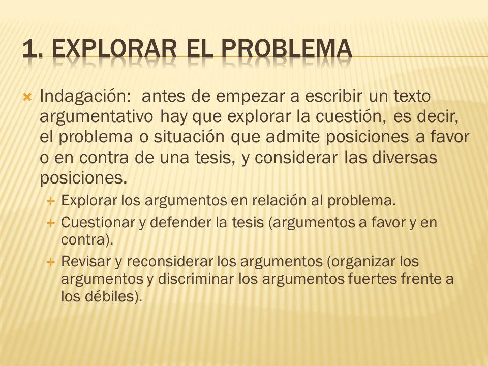 Explicar el problema: se puede enunciar el problema con una pregunta.