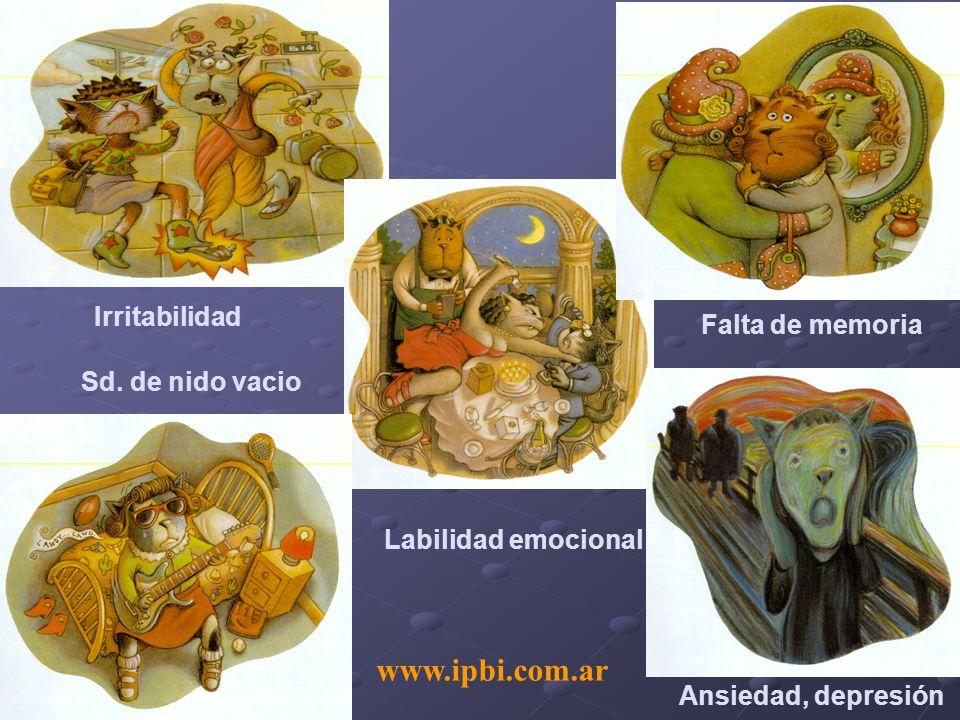 Irritabilidad Sd. de nido vacio Labilidad emocional Falta de memoria Ansiedad, depresión www.ipbi.com.ar