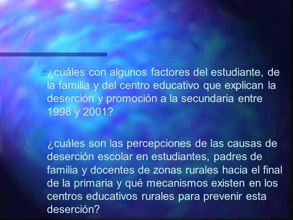 - - ¿cuáles con algunos factores del estudiante, de la familia y del centro educativo que explican la deserción y promoción a la secundaria entre 1998 y 2001.