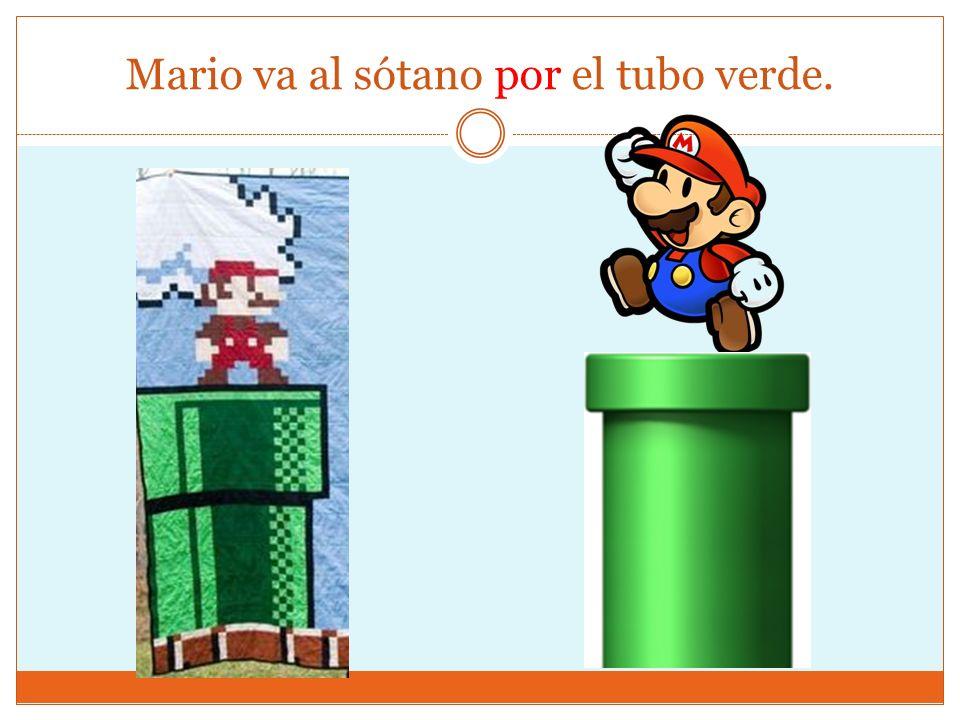 Mario va al sótano por el tubo verde.