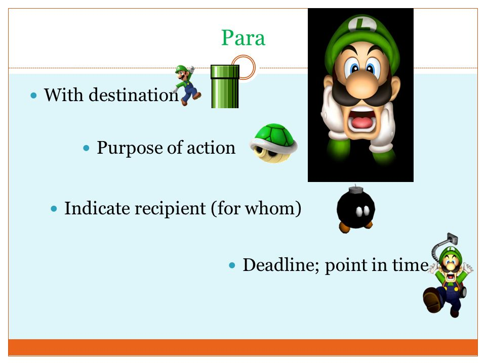 With destination Para Purpose of action Indicate recipient (for whom) Deadline; point in time