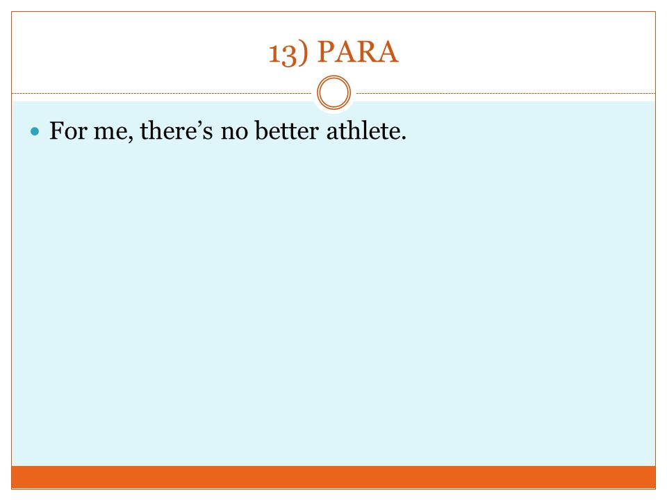 13) PARA For me, theres no better athlete.