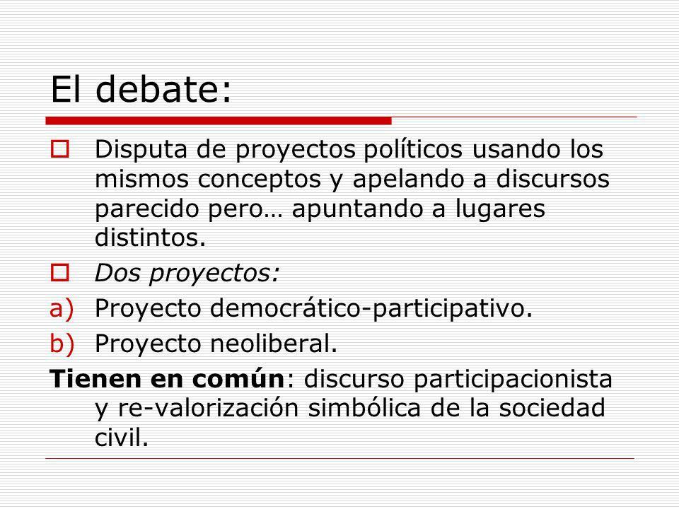 El debate: Disputa de proyectos políticos usando los mismos conceptos y apelando a discursos parecido pero… apuntando a lugares distintos. Dos proyect