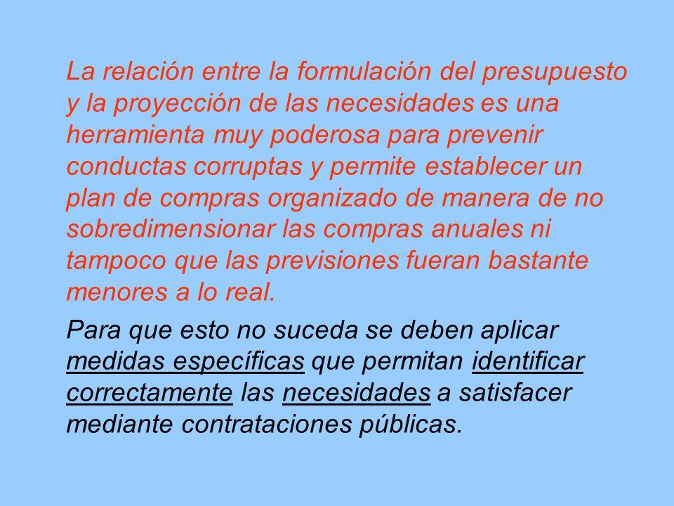 La relación entre la formulación del presupuesto y la proyección de las necesidades es una herramienta muy poderosa para prevenir conductas corruptas