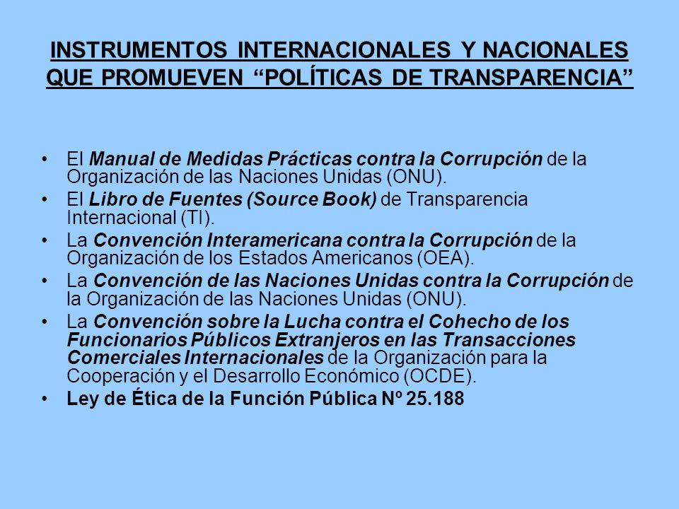 INSTRUMENTOS INTERNACIONALES Y NACIONALES QUE PROMUEVEN POLÍTICAS DE TRANSPARENCIA El Manual de Medidas Prácticas contra la Corrupción de la Organizac