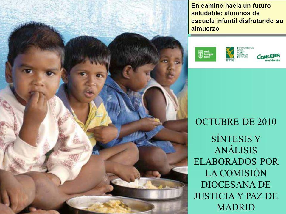 En camino hacia un futuro saludable: alumnos de escuela infantil disfrutando su almuerzo OCTUBRE DE 2010 SÍNTESIS Y ANÁLISIS ELABORADOS POR LA COMISIÓN DIOCESANA DE JUSTICIA Y PAZ DE MADRID
