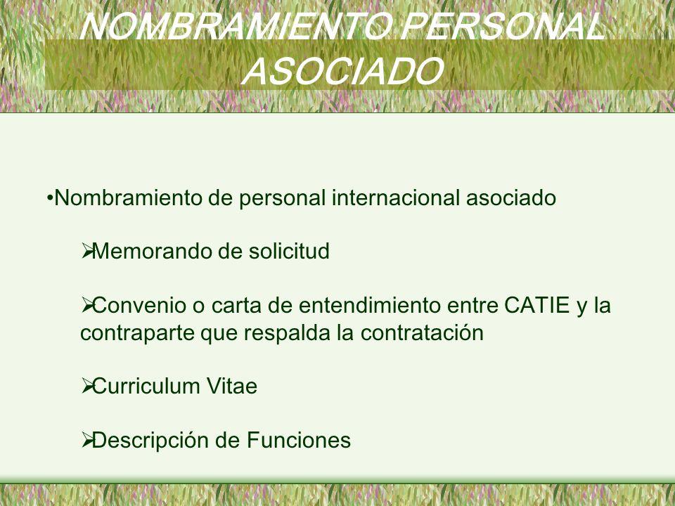 NOMBRAMIENTO PERSONAL ASOCIADO Nombramiento de personal internacional asociado Memorando de solicitud Convenio o carta de entendimiento entre CATIE y