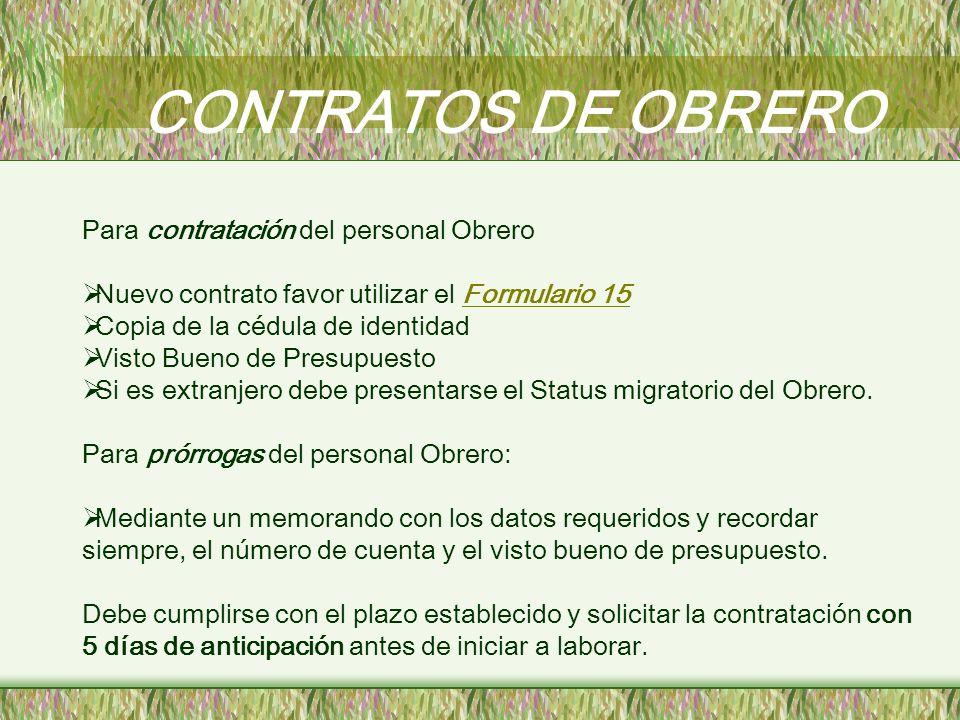 CONTRATOS DE OBRERO Para contratación del personal Obrero Nuevo contrato favor utilizar el Formulario 15Formulario 15 Copia de la cédula de identidad
