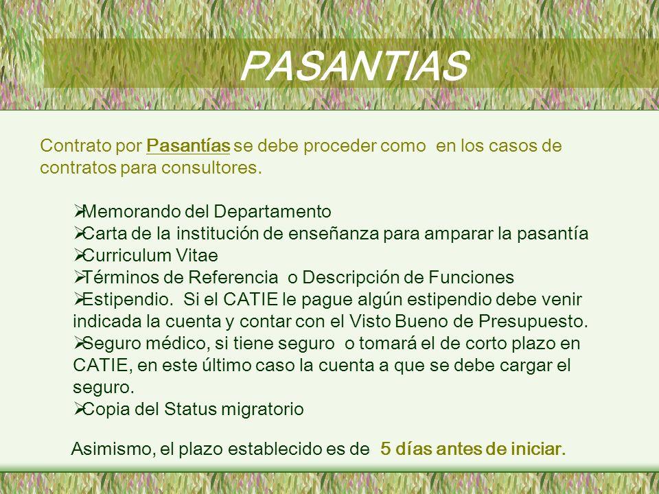 PASANTIAS Contrato por Pasantías se debe proceder como en los casos de contratos para consultores. Memorando del Departamento Carta de la institución