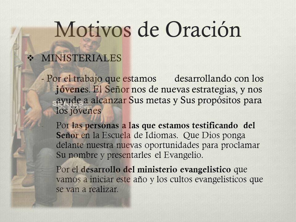 Motivos de Oración MINISTERIALES - Por el trabajo que estamos desarrollando con los jóvene s. El Señor nos de nuevas estrategias, y nos ayude a alcanz