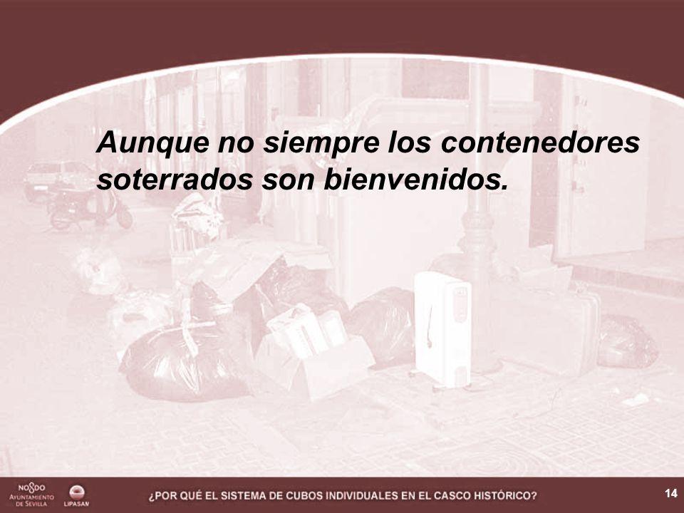 14 Aunque no siempre los contenedores soterrados son bienvenidos.