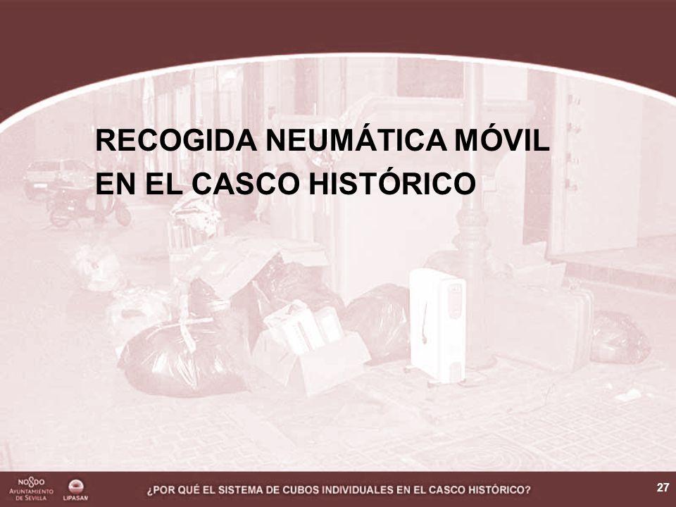 27 RECOGIDA NEUMÁTICA MÓVIL EN EL CASCO HISTÓRICO