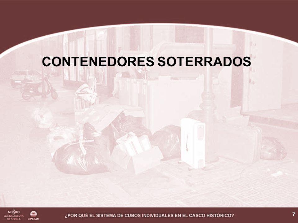8 En Sevilla, se han instalado contenedores soterrados en dos puntos: –Plaza del Pumarejo –Alameda de Hércules En ambos casos, se han aprovechado las obras de remodelación emprendidas por la Gerencia Municipal de Urbanismo.