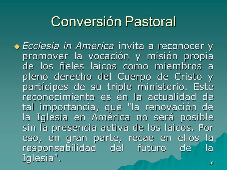 10 Conversión Pastoral Ecclesia in America invita a reconocer y promover la vocación y misión propia de los fieles laicos como miembros a pleno derech