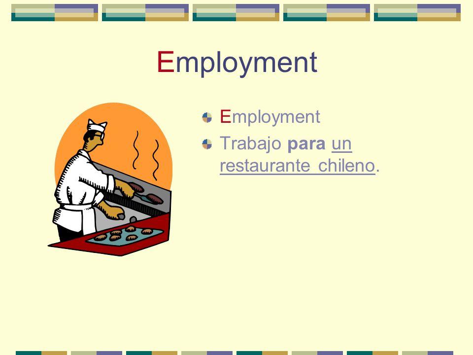 Employment Employment Trabajo para un restaurante chileno.