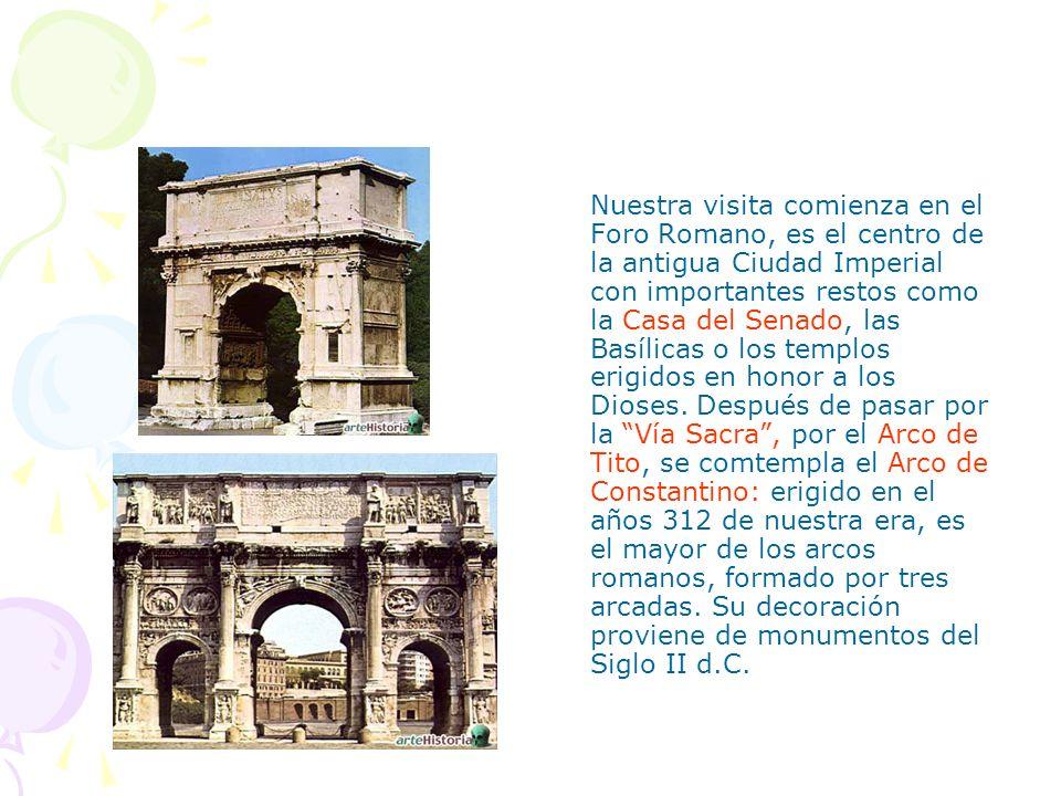 Nuestra visita comienza en el Foro Romano, es el centro de la antigua Ciudad Imperial con importantes restos como la Casa del Senado, las Basílicas o
