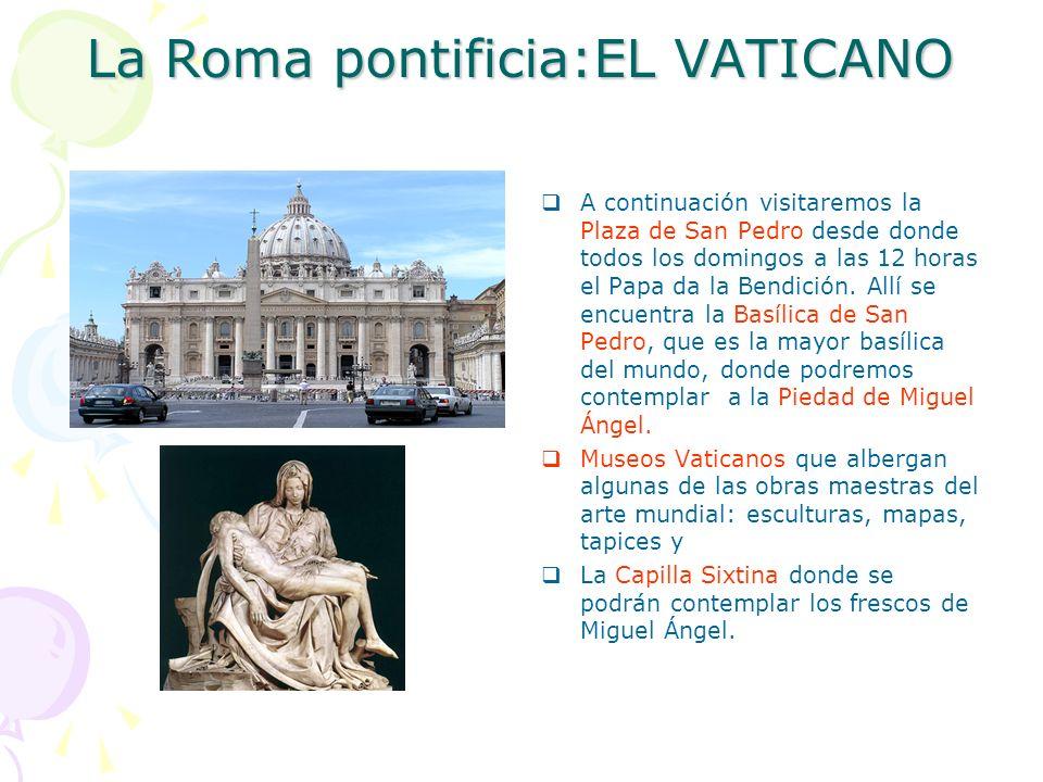 La Roma pontificia:EL VATICANO A continuación visitaremos la Plaza de San Pedro desde donde todos los domingos a las 12 horas el Papa da la Bendición.